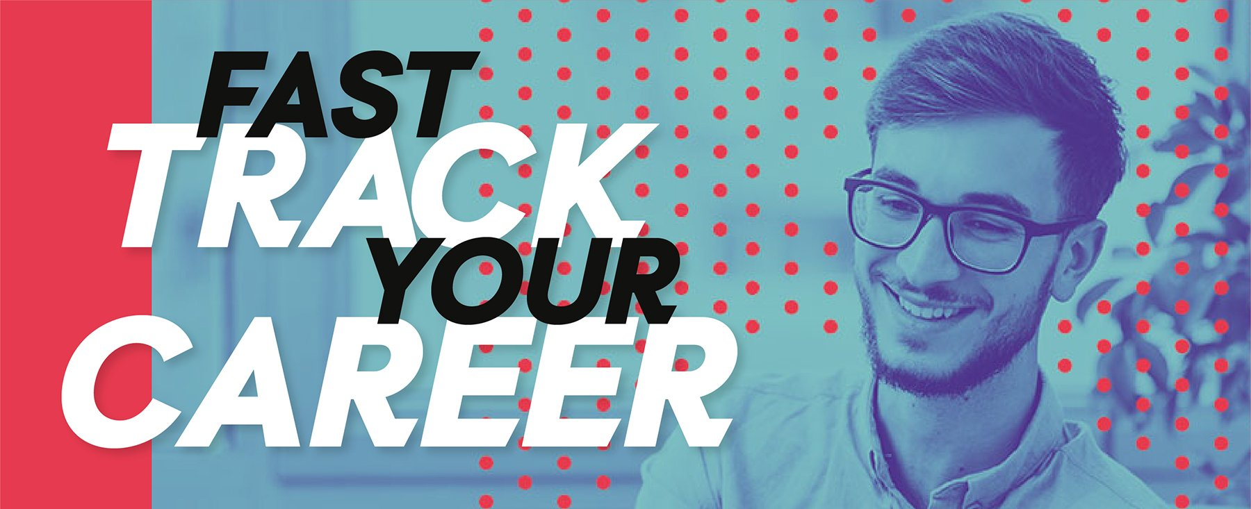 Fast Track your career
